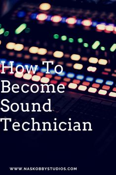 How To Become Sound Technician - Nas Kobby Studios Music Teachers, Music Classroom, Music Education, Music Lesson Plans, Music Lessons, Sound Technician, Music Bulletin Boards, Fitness Exercises, Music Therapy