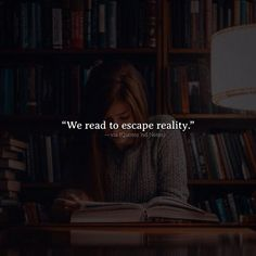 We read to escape reality. via (http://ift.tt/2mZW0yT)