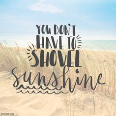 Amen to that! Travel more and avoid the snow and cold I Love The Beach, Summer Of Love, My Love, Life Quotes Love, Quotes To Live By, Crush Quotes, Quotes Quotes, Ocean Quotes, Happiness