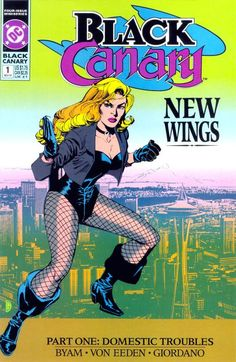 This page contains information about Black Canary (Volume Black Canary Vol 1 Black Canary (Volume was a limited series, published by DC Comics. It ran from 1991 until It starred Black Canary. Comic Book Heroines, Dc Comic Books, Comic Book Covers, Comic Book Characters, Comic Character, Comic Art, Black Canary Comic, Dinah Laurel Lance, Classic Comics