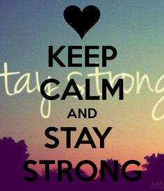 KEEP CALM AND STAY STRONG. Another original poster design created with the Keep Calm-o-matic. Buy this design or create your own original Keep Calm design now. Random Quotes, Great Quotes, Inspirational Quotes, Keep Calm Posters, Keep Calm Quotes, Keep Calm Images, Calming Images, Quotations, Qoutes
