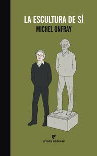 La-escultura-de-si.De Michel Onfray. A través de la figura del Condotiero el autor nos presenta una autentica teoría de las pasiones destinada a producir una bella individualidad en el contexto de nuestro mundo contemporáneo.