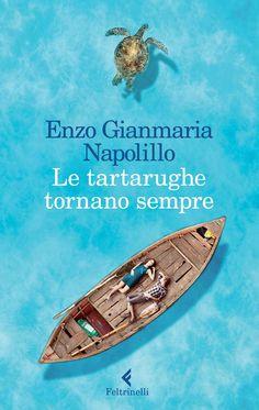 """""""Le tartarughe tornano sempre"""" di Enzo Gianmaria Napolillo - Giangiacomo Feltrinelli Editore"""
