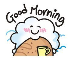 LINE 크리에이터스 스티커 - Animations of a cute cloud. Example with GIF Animation Funny Good Morning Messages, Good Morning Funny Pictures, Cute Good Morning Quotes, Good Morning Picture, Good Morning Good Night, Good Morning Wishes, Morning Pics, Morning Greetings Quotes, Funny Christmas Cards