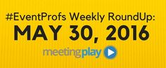 It's time for another weekly roundup of content for event professionals from around the web. Once a week, the MeetingPlay blog shares useful and worthwhile content from around the web – spreading the good news of the event technology and #eventprofs world!