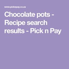 Chocolate pots - Recipe search results - Pick n Pay Chocolate Pots Recipe, Liqueur Glasses, Recipe Search, Just Cooking, Espresso Cups, Melting Chocolate, Drake, Baking Recipes, Delicious Desserts