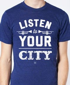 Listen To Your City - Dirty Coast T-Shirt
