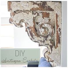 Who else loves antique corbels as much as I do? I'll show you how to build them! Here's how I built these lovely corbels and made them look old Diy Sliding Barn Door, Diy Barn Door, Diy Door, Painting Antique Furniture, Paint Furniture, Geek Furniture, Funky Furniture, White Furniture, Furniture Design
