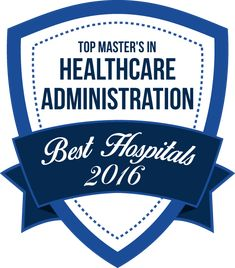 Top Master's in Healthcare Administration - Best Hospitals 2016