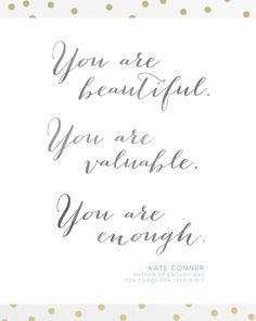 13 best 10 things to tell teenage girls images always you bible Resume for Professionals you are beautiful you are valuable you are enough from kate conner s