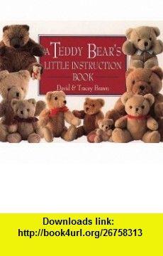 Teddy Bears Little Instruction Bk (Little instruction ) (9780722532140) David Brawn , ISBN-10: 0722532148  , ISBN-13: 978-0722532140 ,  , tutorials , pdf , ebook , torrent , downloads , rapidshare , filesonic , hotfile , megaupload , fileserve