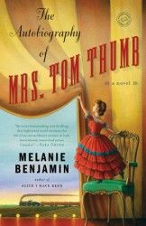 A barnstorming tale of an irrepressible, brawling, bawdy era and Mrs. Tom Thumb, the remarkable woman who had the courage to match the unique spirit of America's Gilded Age