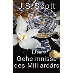 The Billionaire's Secrets (The Sinclairs) === A Wall Street Journal bestselling series. Kindle, Js Scott, Saga, Anonymous Book, The Fragile, Wall Street Journal, Romance Novels, Billionaire, Bestselling Author