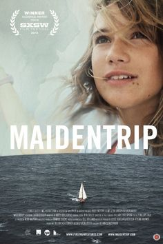 MAIDENTRIP (2013): Award-winning film of the inspirational voyage of Laura Dekker (14), youngest person ever to sail around the world alone. Trailer: www.youtube.com/watch?v=04z3dS6P60g