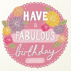 Have a fabulous birthday floral (127mmx127mm) (lizzie preston).jpg