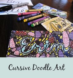 Cursive Doodle Art --> anything to get kids playing with letters, names, and creativity!  -