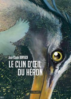 Le clin d'œil du héron de Jean-Claude Dunyach (septembre 2016) ©Gilles Francescano