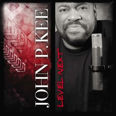 Buy Level Next by John P. Kee on CD; Download from Amazon, iTunes or Google…