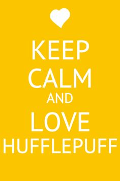 KEEP CALM and LOVE HUFFLEPUFF http://www.deviantart.com/morelikethis/collections/255614739?view_mode=2