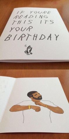 """If you're reading this its your birthday"" card. #Drake"