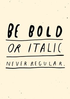 Be bold #quotes #brandymelvilleEU