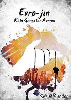 Euro-Jin: Kein Gangster-Roman von Sarah Sander https://www.amazon.de/dp/B01GDZKFI2/ref=cm_sw_r_pi_dp_nV.txbKVGV2Q3