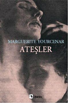 atesler - marguerite yourcenar - metis yayincilik  http://www.idefix.com/kitap/atesler-marguerite-yourcenar/tanim.asp