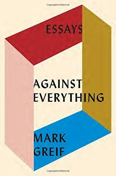 Against Everything: Essays by Mark Greif https://www.amazon.com/dp/1101871156/ref=cm_sw_r_pi_dp_x_RvRbyb281N80G