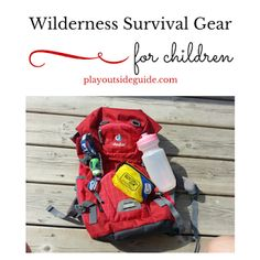 Wilderness Survival Gear for Children - Play Outside Guide
