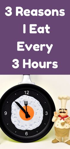 3 Reasons I Eat Every 3 Hours