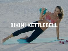 tone it up workout bikini kettle bell