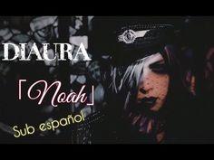 DIAURA -「NOAH」[Sub español]