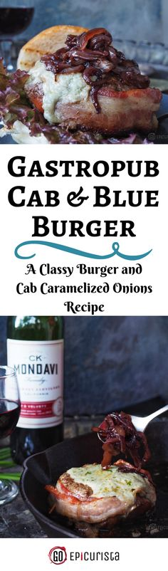 Gastropub Cab and Blue Burger recipe with wine pairing for a classy cookout. A grown up elegant burger loaded with cheese, caramelized onions and bacon! I Love Food, Good Food, Yummy Food, Burger Recipes, Beef Recipes, Caramelized Onions Recipe, Easy Entertaining, World Recipes, International Recipes