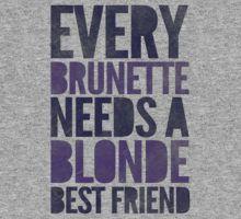 Every Brunette Needs A Blonde Best Friend by Look Human @Dallis Meyer