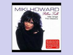 MIKI HOWARD - JUST DON'T WANT TO BE LONELY