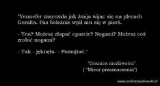 #Andrzejsapkowski #wiedźmin #wiedźmincytaty #Granicamożliwości #mieczprzeznaczenia #Geralt #Yennefer Words Quotes, Wise Words, The Witcher, Naruto, Cards Against Humanity, Memes, Anime, Word Sentences, Wisdom Sayings