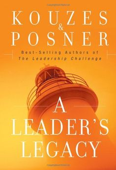 A Leader's Legacy: James M. Kouzes, Barry Z. Posner: 9780787982966: Amazon.com: Books
