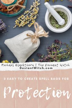 3 Easy To Create Spell Bags For Protection Healing Spells, Magick Spells, Protection Spells, Home Protection, Health Spell, Charmed Spells, Spells For Beginners, Easy Spells, Witch Bottles