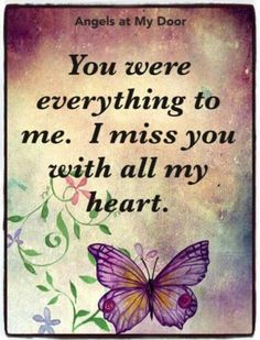 You were everything for me . I miss you with all my heart, Natalie ❤ You . - You were everything for me . I miss you with all my heart, Natalie ❤ You were everything to me. I Miss You Quotes, Missing You Quotes, Dear Best Friend, Missing My Husband, Missing You So Much, Heaven Quotes, Miss You Mom, Grieving Quotes, Grief Loss