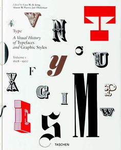 An exuberant selection of typographic fonts and styles traces the modern evolution of the printed letter.