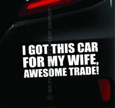 067f6929872811 Details about Got This Car For My Wife Funny Bumper Sticker Vinyl Decal  Shocker Dope For Jeep