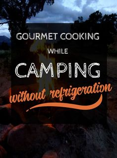 Check Out Our List Of Camping Food Ideas That Require No Refrigeration So You