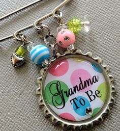 Grandma To Be, Mom TO be, Aunt To Be PERSONALIZED Bottle Cap - Baby Shower, pregnancy announcement, expecting mom, cirque bebe, unisex. $15.50, via Etsy.