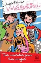 valentina, tres mascotas para tres amigas