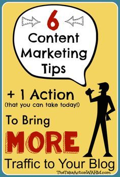 6 Content Marketing Tips for More Traffic thetakeactionwahm...