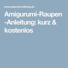 Amigurumi-Raupen-Anleitung: kurz & kostenlos