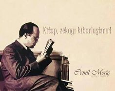 Kitap zekayı kibarlaştırır! - Cemil Meriç #sözler #anlamlısözler #güzelsözler #manalısözler #özlüsözler #alıntı #alıntılar #alıntıdır #alıntısözler