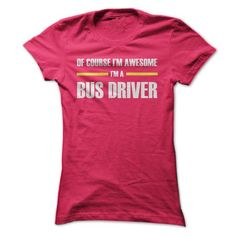 reputable site 2d94d 83a84 Bus Drivers are awesome T-Shirts, Hoodies, Sweatshirts, Tee Shirts (19