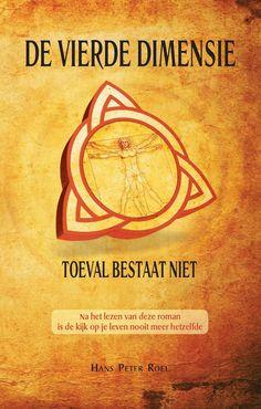 Vanaf vandaag is het nieuwste boek van Hans Peter Roel:  De Vierde Dimensie overal verkrijgbaar
