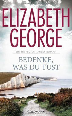Bedenke, was du tust: Ein Inspector-Lynley-Roman 19: Amazon.de: Elizabeth George, Charlotte Breuer, Norbert Möllemann: Bücher